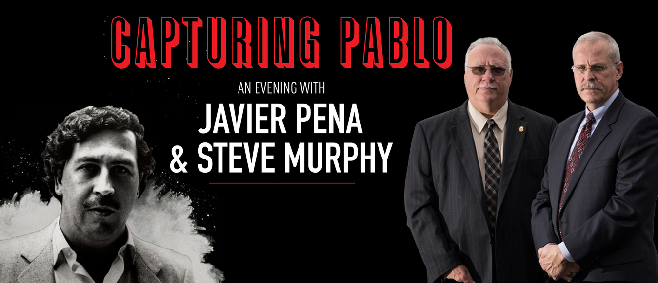 Capturing Pablo Escobar - An Evening With Javier Peña and Steve Murphy Header