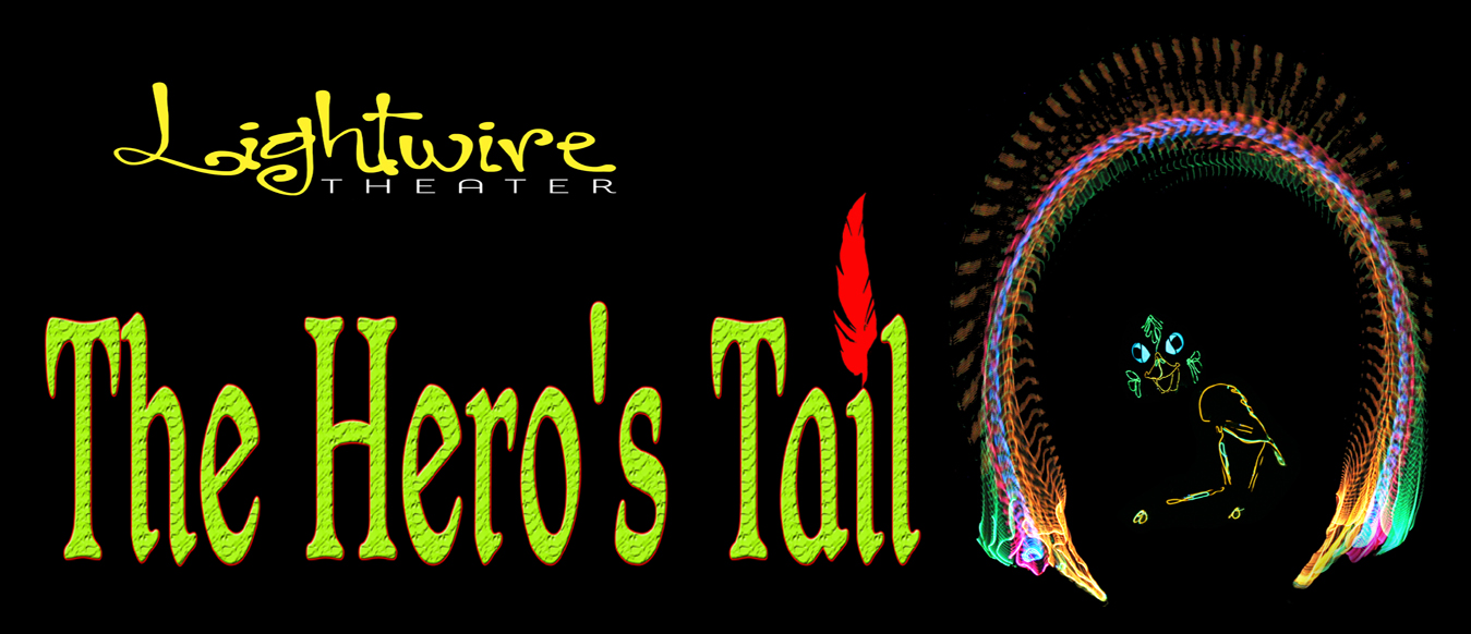 LIGHTWIRE THEATER PRESENTS THE HERO'S TAIL Header
